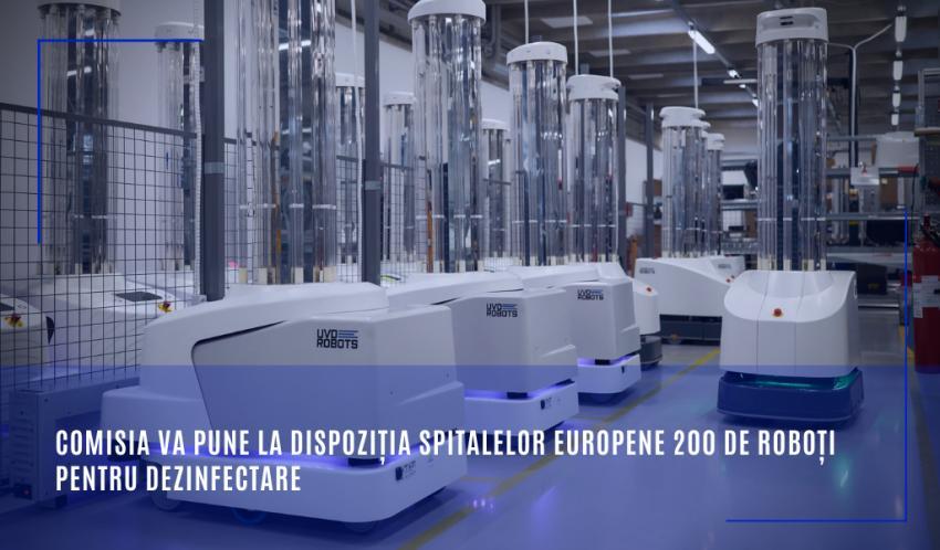 200 de roboți pentru dezinfectare vor intra în spitalele europene, în lupta cu virusul